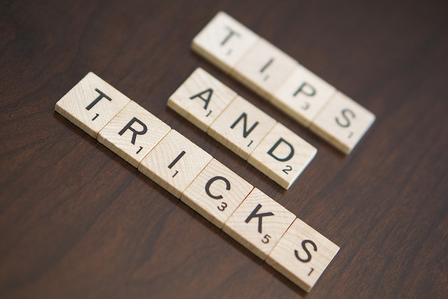 Tips and Tricks - Image Credit: https://www.flickr.com/photos/132053576@N03/18721001439/